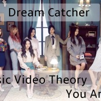 [Music Video Theory] Dream Catcher Horror Series - You & I