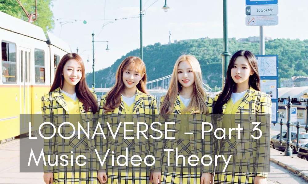 Music Video Theory] LOONAVERSE (Part 3) – LOONA yyxy