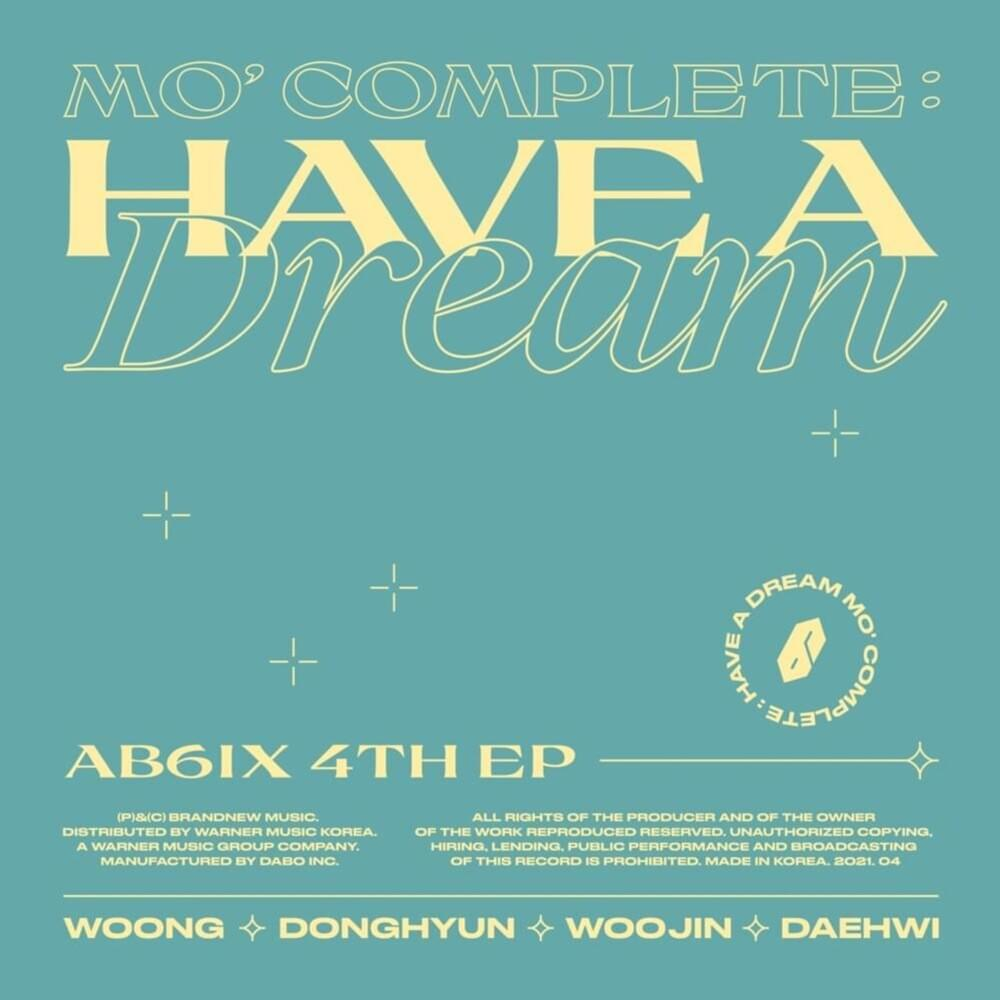 Album cover for MO' COMPLETE: HAVE A DREAM, AB6IX's fourth mini-album. The album is rather simple, with a pale teal background and all writing in a cream colour.